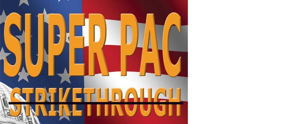 Super PAC <del>Strikethrough</del>