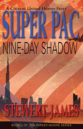 Super PAC: Nine-Day Shadow
